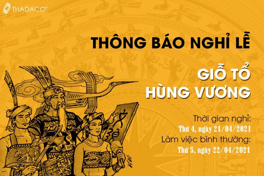 Thadaco thông báo lịch nghỉ lễ Giỗ tổ Hùng Vương 2021