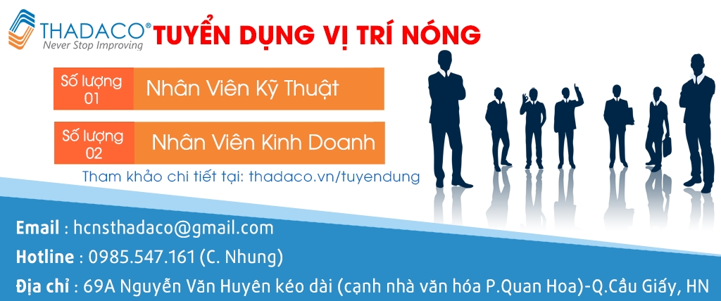 Thadaco tuyển GẤP 1 NV Kỹ thuật, 2 NV Kinh doanh tại Hà Nội